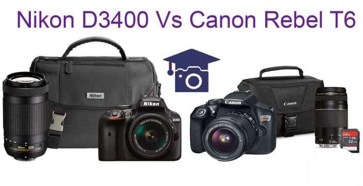 Nikon D3400 versus Canon Rebel T6